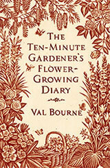 The Ten Minute Gardener's Flower Growing Diary image #1