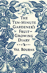 The Ten Minute Gardener's Fruit Growing Diary