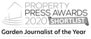 Shortlist Garden Journalist of the year 2020 - Property Press Awards
